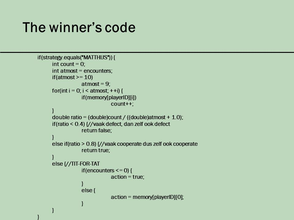 The winner's code if(strategy.equals(