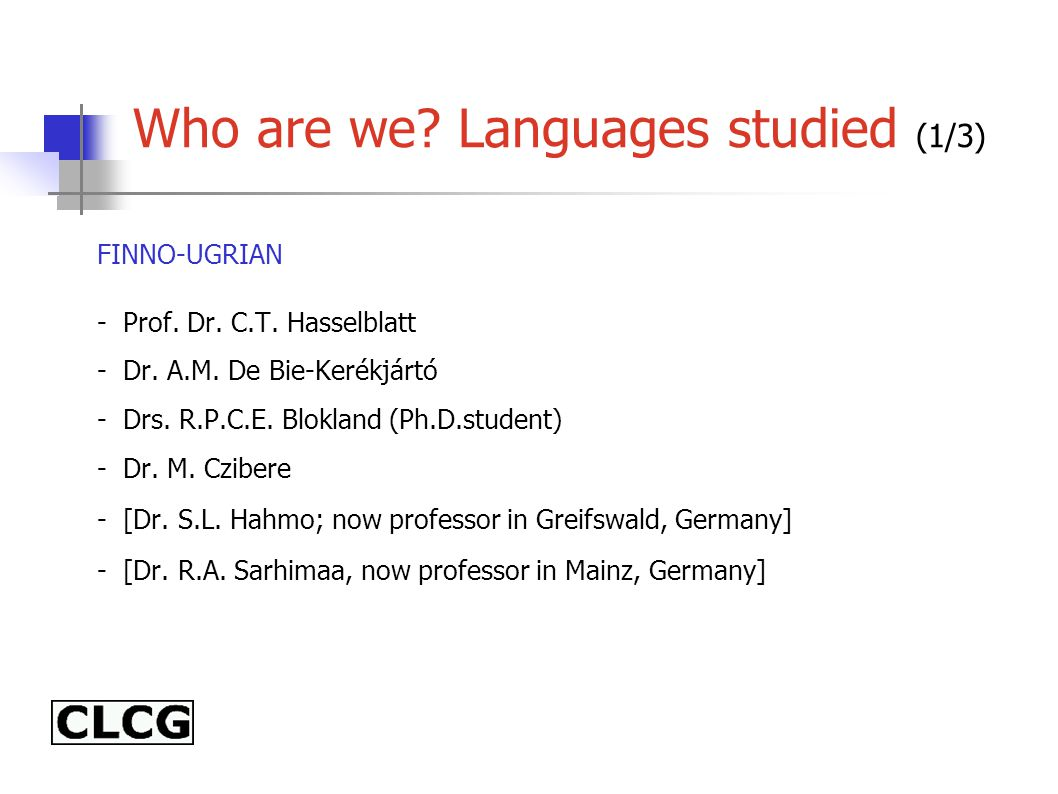 Who are we. Languages studied (1/3) FINNO-UGRIAN - Prof.