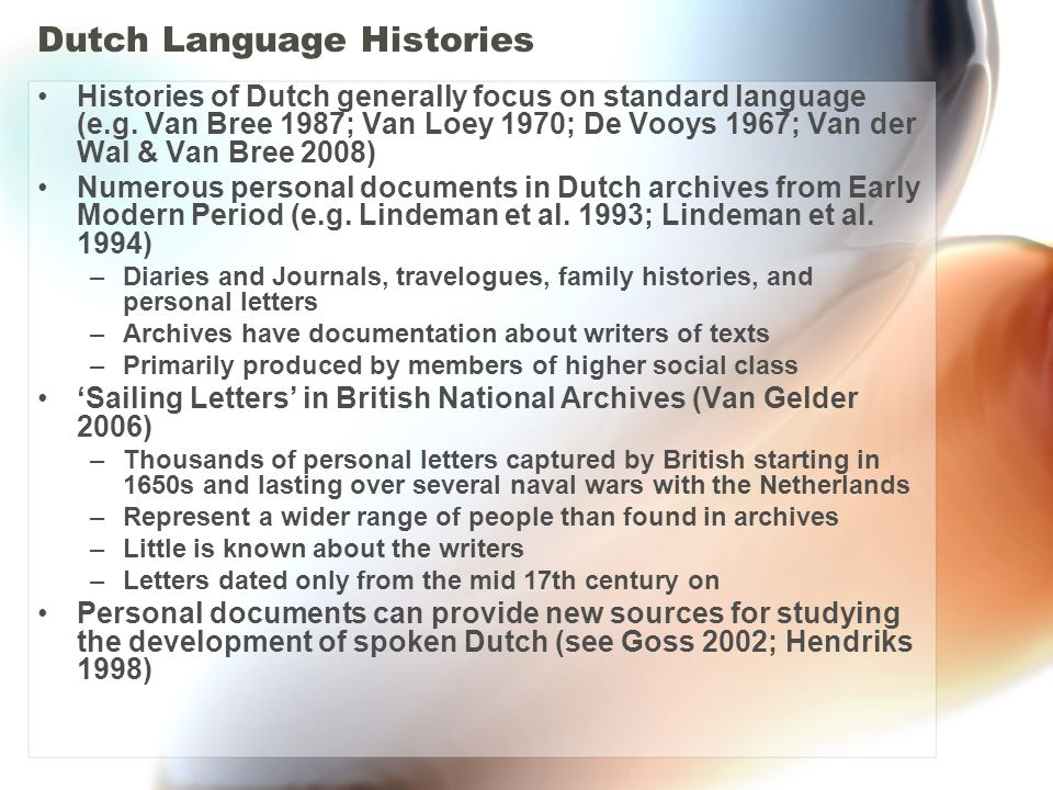 Amsterdam in the 17th century The studies of Dutch spoken in Amsterdam during the 17th cent.