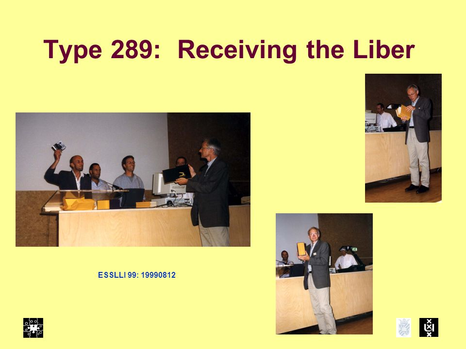 Type 289: Receiving the Liber ESSLLI 99: 19990812
