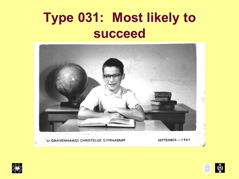 Type 031: Most likely to succeed