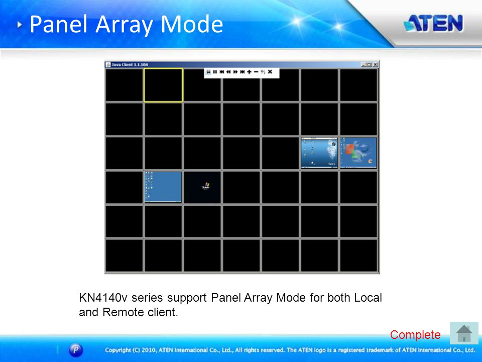 Panel Array Mode KN4140v series support Panel Array Mode for both Local and Remote client. Complete