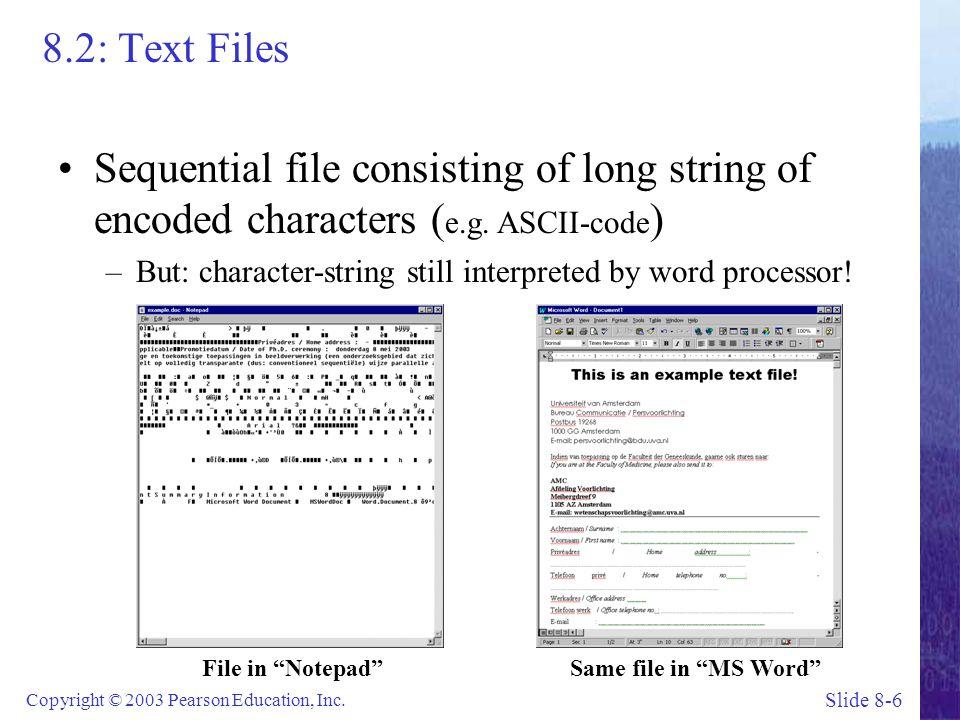 Slide 8-7 Copyright © 2003 Pearson Education, Inc. 8.2: Text files & Markup Languages ( e.g. HTML )