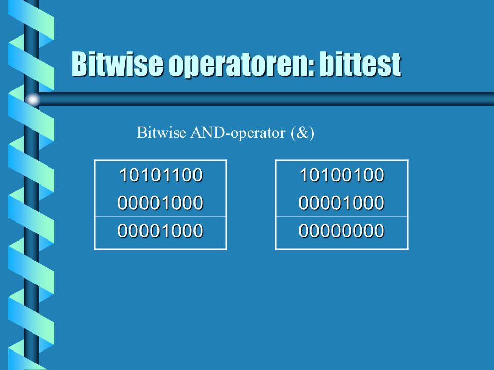 Bitwise operatoren: bittest 10101100 00001000 00001000 Bitwise AND-operator (&)1010010000001000 00000000