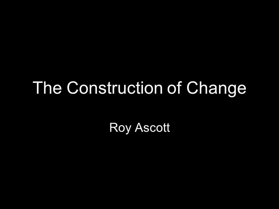 The Construction of Change Roy Ascott