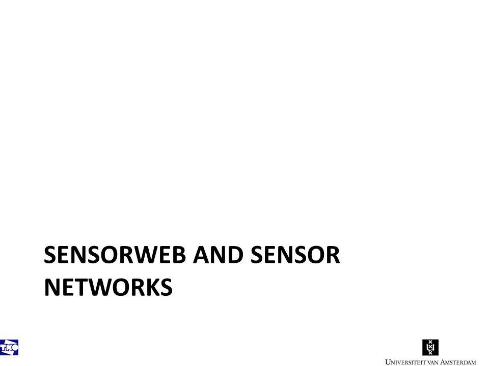 SENSORWEB AND SENSOR NETWORKS