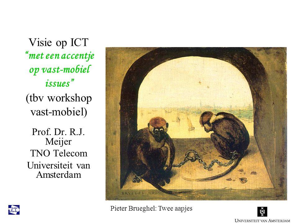Visie op ICT met een accentje op vast-mobiel issues (tbv workshop vast-mobiel) Prof.