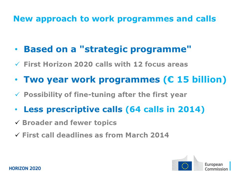 New approach to work programmes and calls Based on a