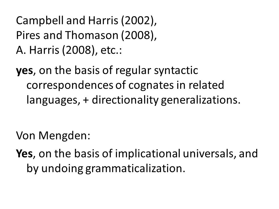 Campbell and Harris (2002), Pires and Thomason (2008), A. Harris (2008), etc.: yes, on the basis of regular syntactic correspondences of cognates in r