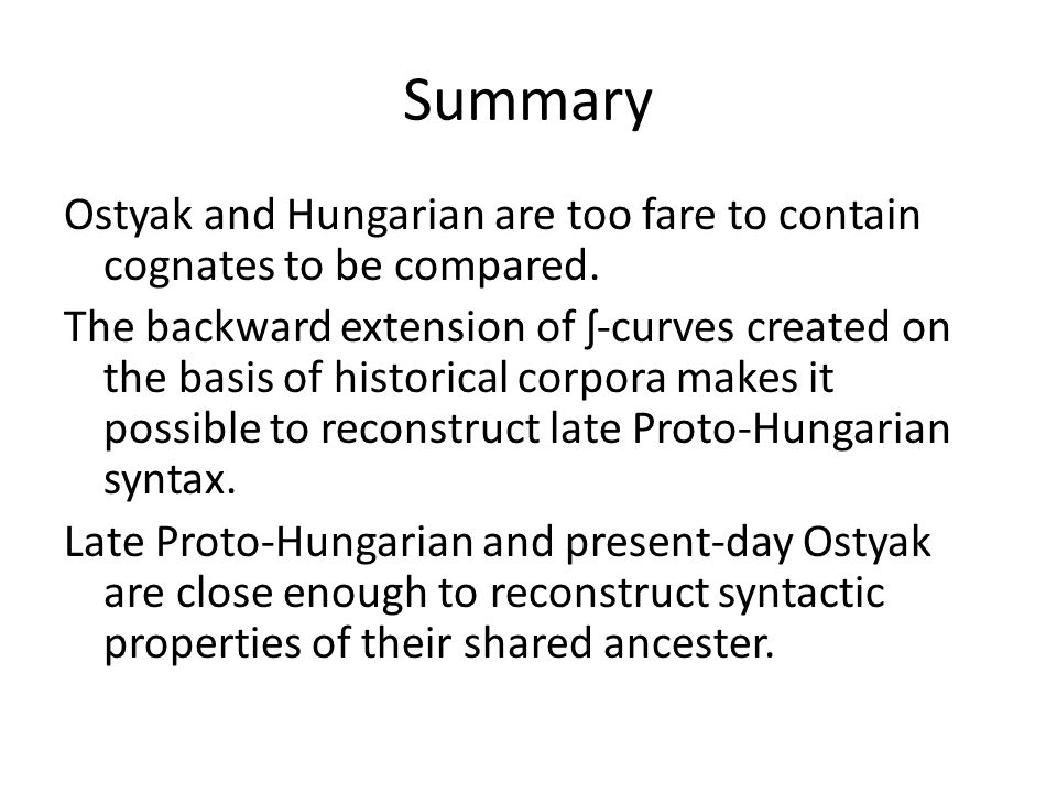 Summary Ostyak and Hungarian are too fare to contain cognates to be compared. The backward extension of ʃ-curves created on the basis of historical co