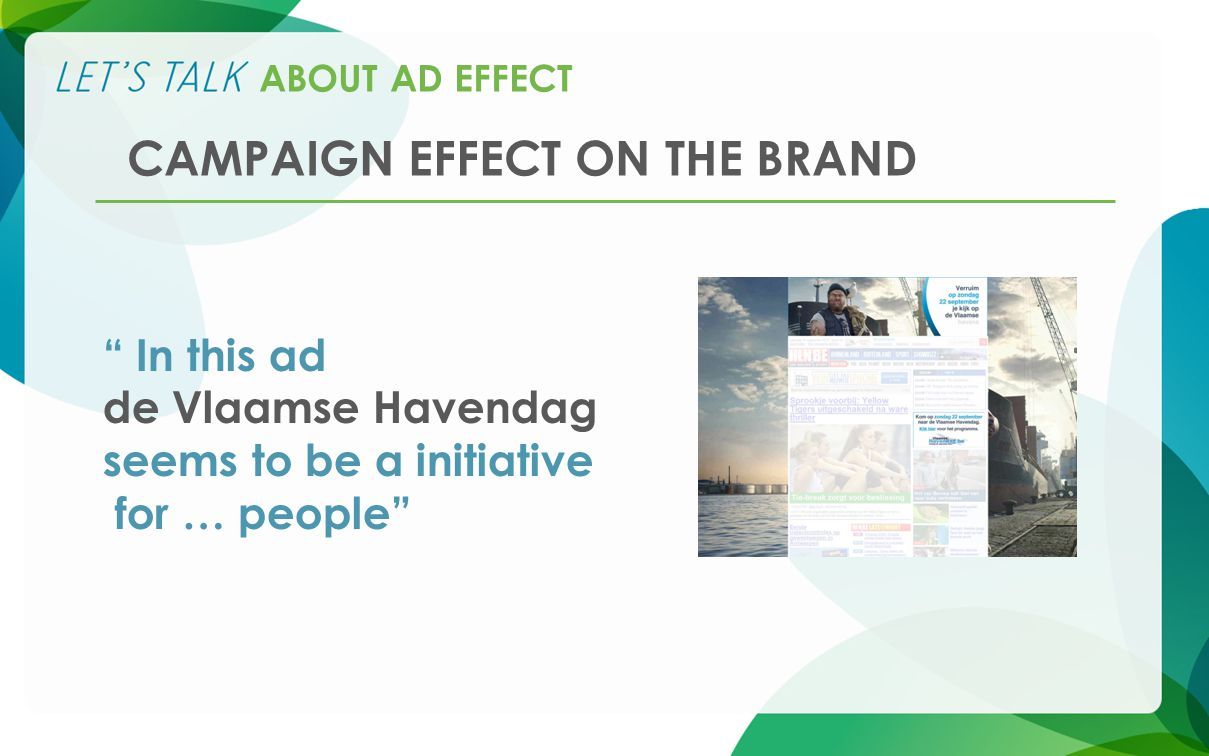 ABOUT AD EFFECT In this ad de Vlaamse Havendag seems to be a initiative for … people CAMPAIGN EFFECT ON THE BRAND