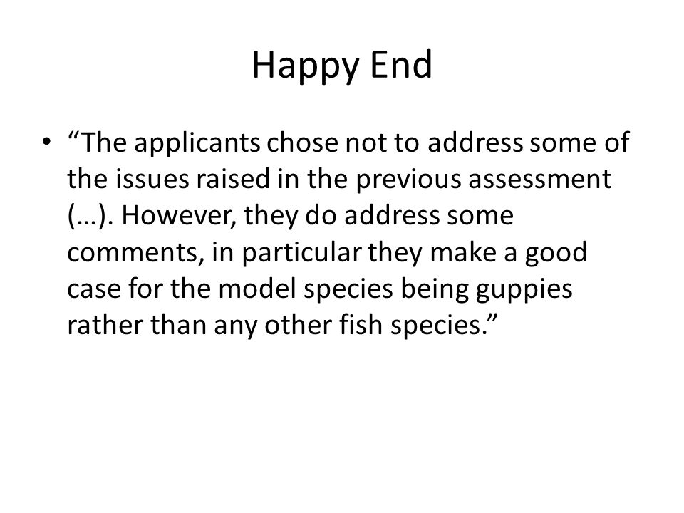 Happy End The applicants chose not to address some of the issues raised in the previous assessment (…).