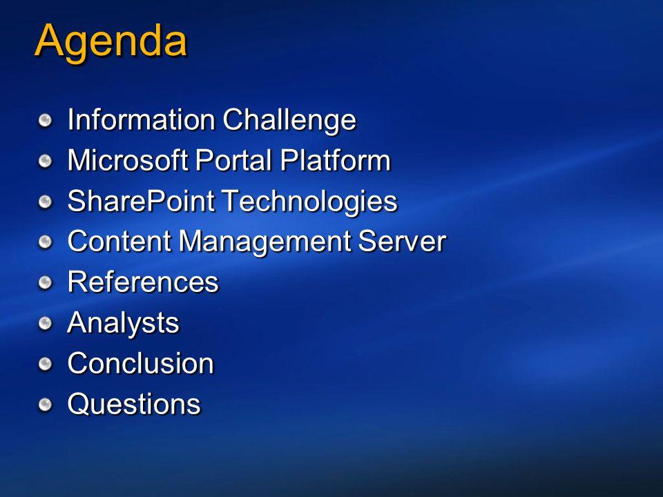 AgendaAgenda Information Challenge Microsoft Portal Platform SharePoint Technologies Content Management Server ReferencesAnalystsConclusionQuestions I