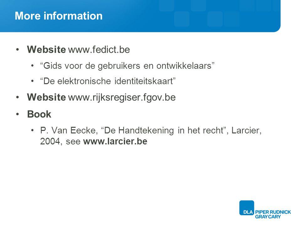 More information Website www.fedict.be Gids voor de gebruikers en ontwikkelaars De elektronische identiteitskaart Website www.rijksregiser.fgov.be Book P.