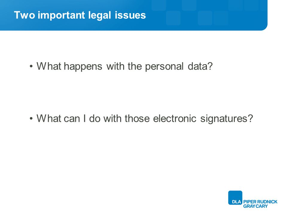 Two important legal issues What happens with the personal data.