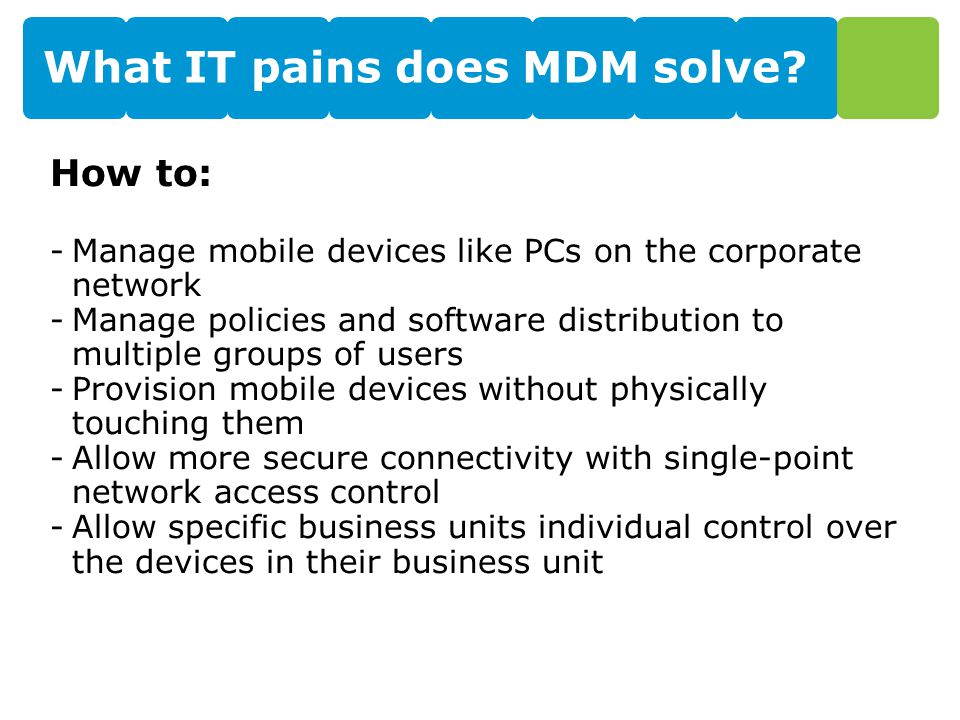 What IT pains does MDM solve.