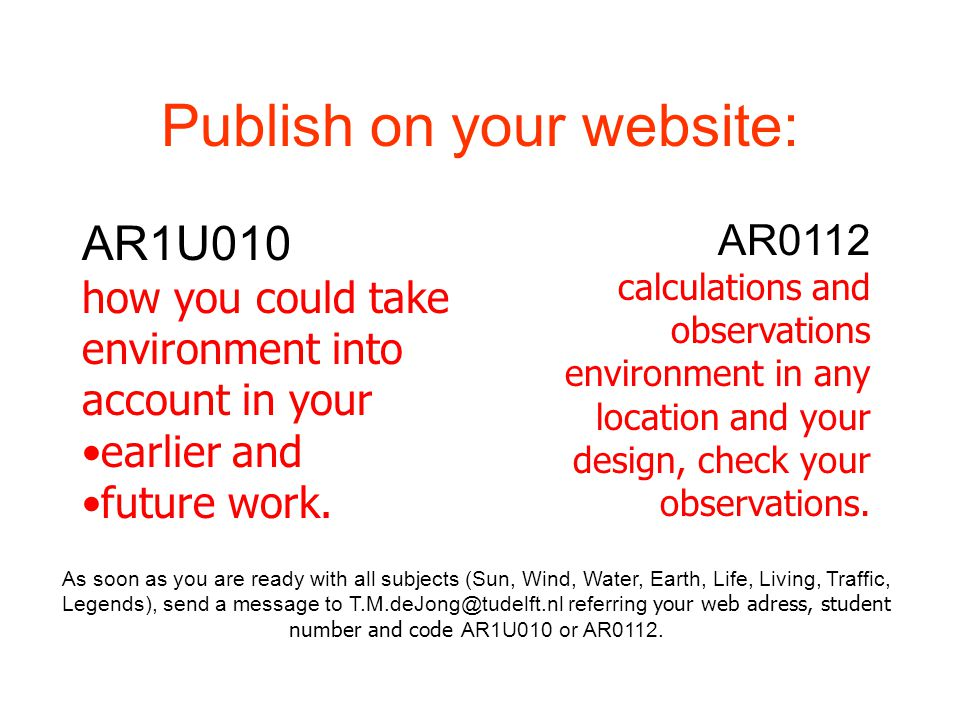 Publish on your website: AR1U010 how you could take environment into account in your earlier and future work.