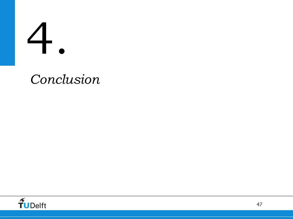 47 Titel van de presentatie 4. Conclusion