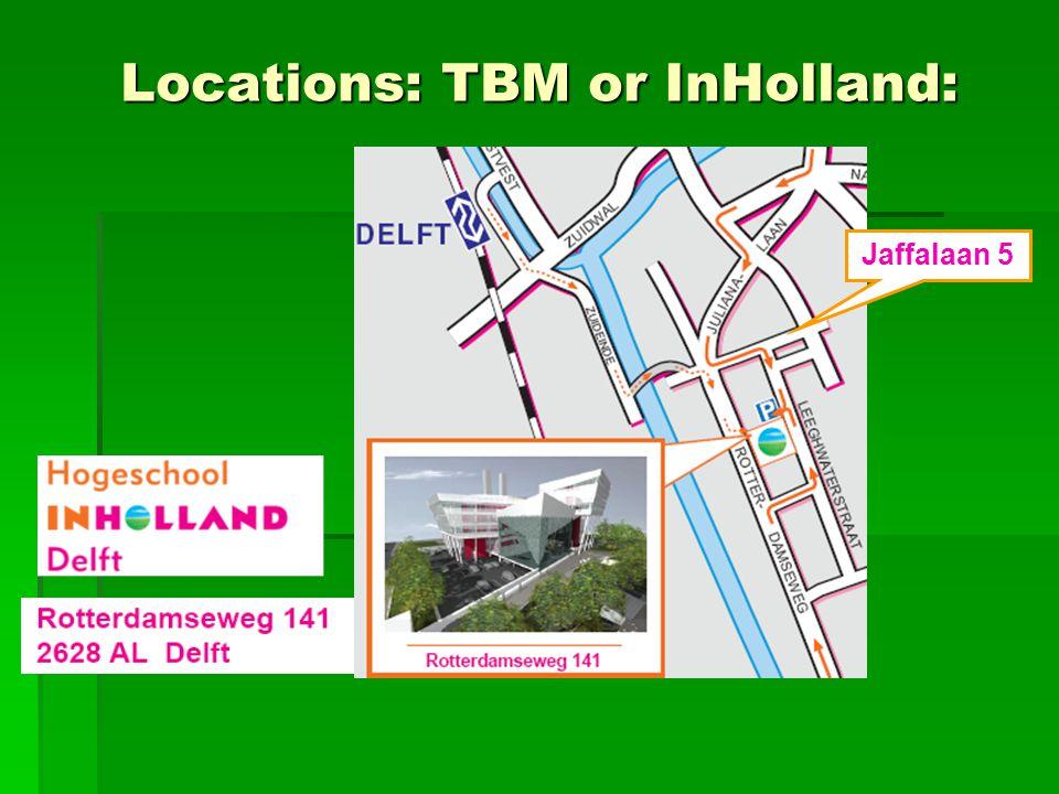 Locations: TBM or InHolland: Jaffalaan 5