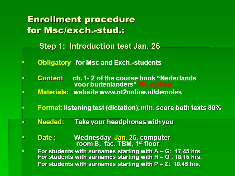 Enrollment procedure for Msc/exch.-stud.: Step 1: Introduction test Jan.