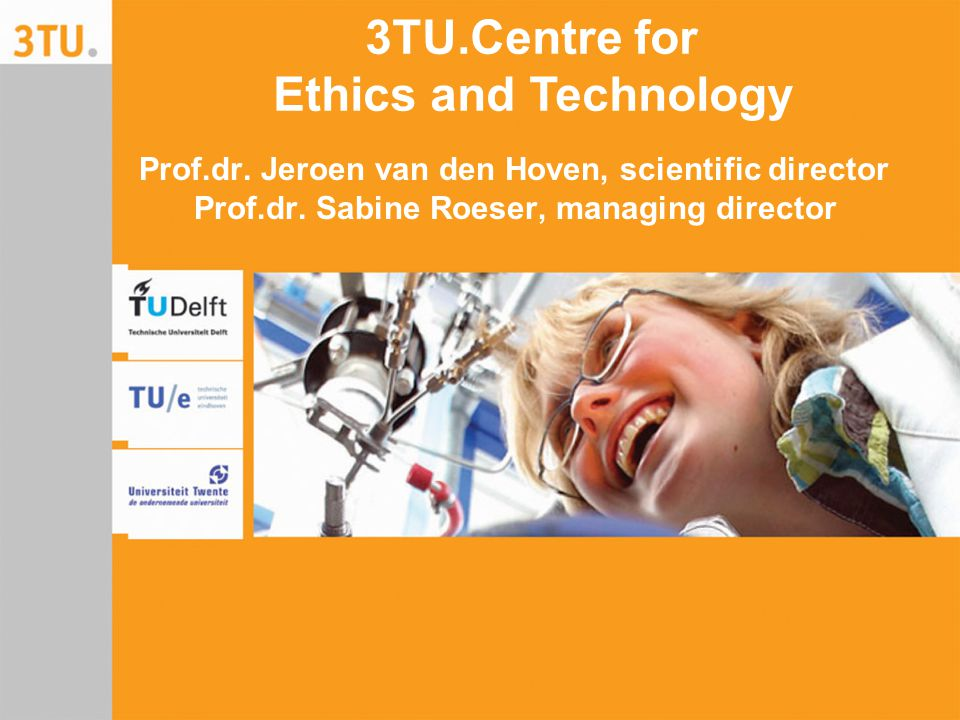 Prof.dr.Jeroen van den Hoven, scientific director Prof.dr.