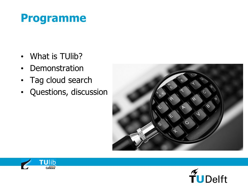 Programme What is TUlib Demonstration Tag cloud search Questions, discussion