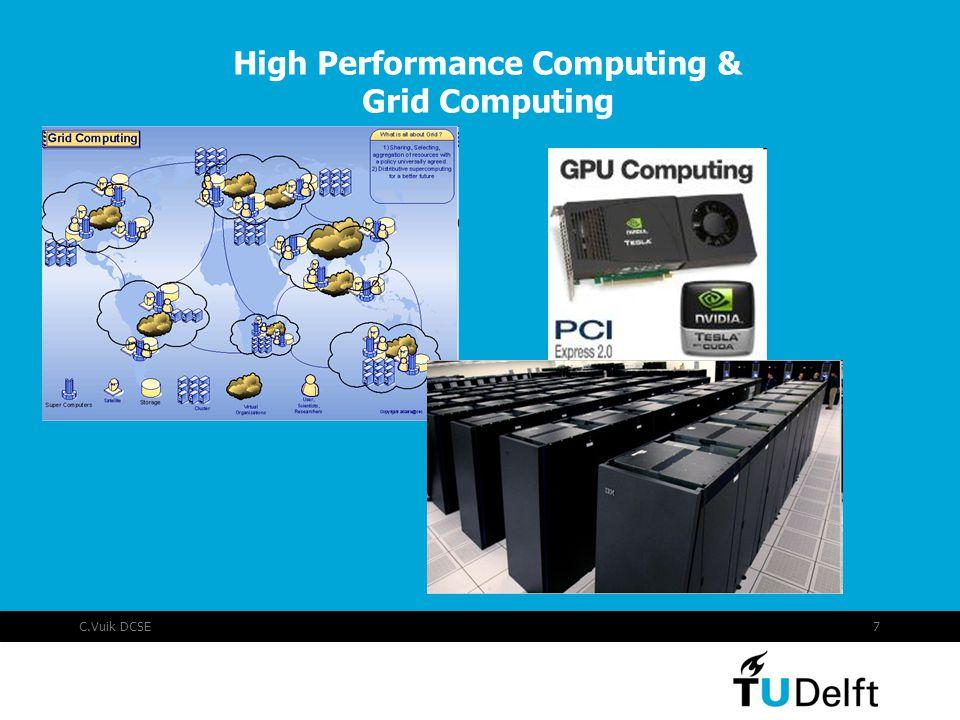 C.Vuik DCSE7 High Performance Computing & Grid Computing