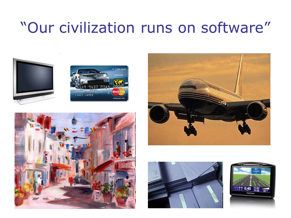 Our civilization runs on software