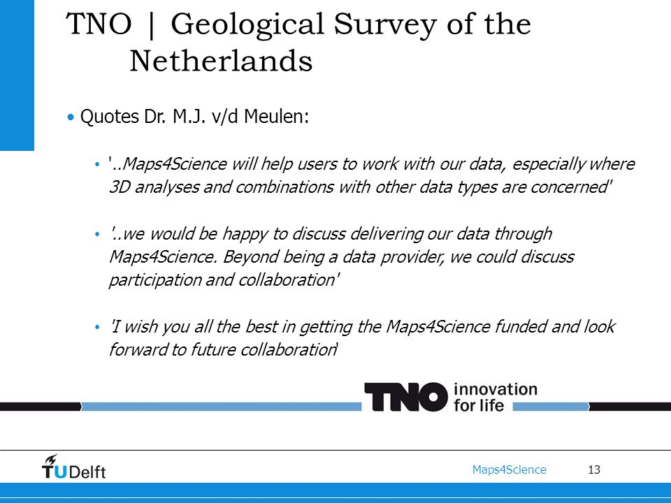 13 Maps4Science TNO | Geological Survey of the Netherlands Quotes Dr.