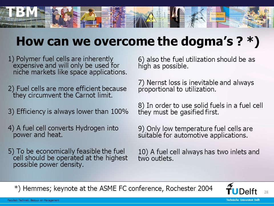 Faculteit Techniek, Bestuur en Management Technische Universiteit Delft 28 How can we overcome the dogma's .