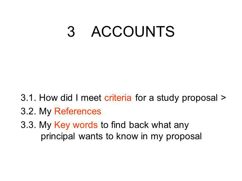 3ACCOUNTS 3.1. How did I meet criteria for a study proposal > 3.2.