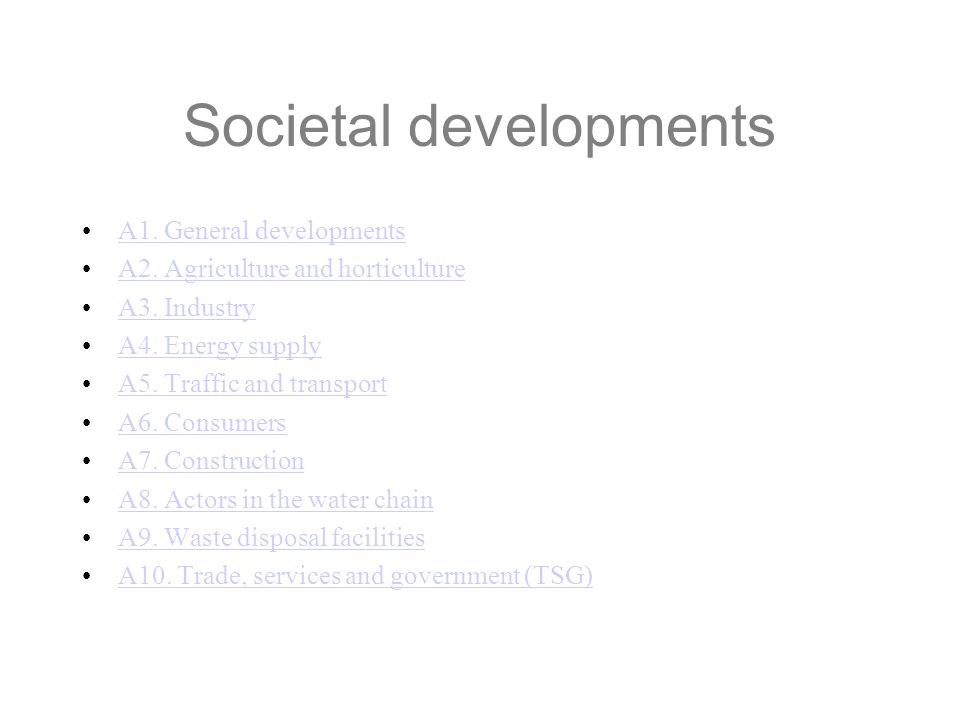 Societal developments A1. General developments A2.