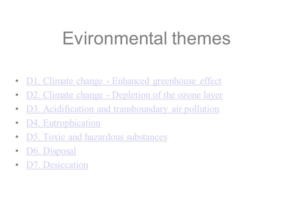 Evironmental themes D1. Climate change - Enhanced greenhouse effect D2.