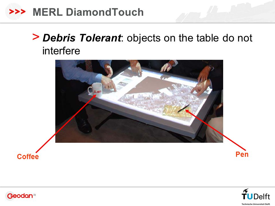 MERL DiamondTouch > Debris Tolerant: objects on the table do not interfere Coffee Pen