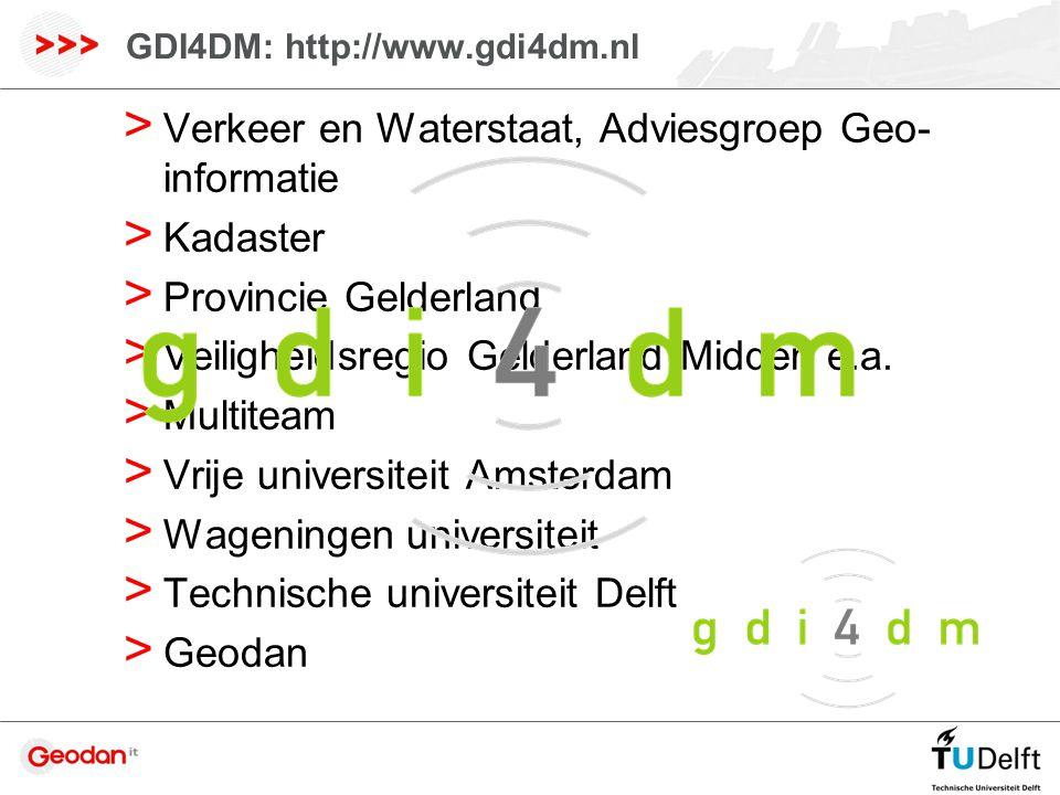 GDI4DM: http://www.gdi4dm.nl > Verkeer en Waterstaat, Adviesgroep Geo- informatie > Kadaster > Provincie Gelderland > Veiligheidsregio Gelderland Midden e.a.