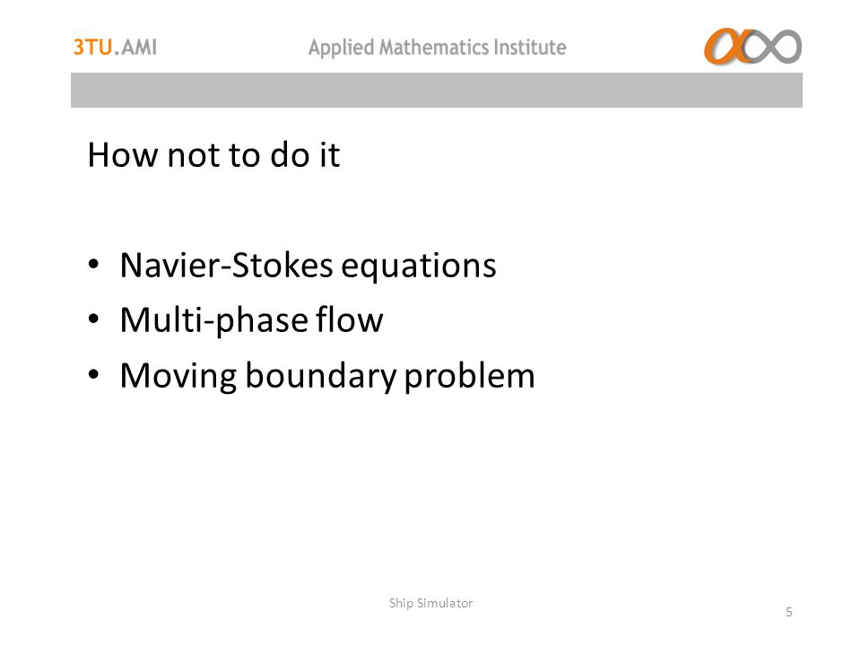 How not to do it Navier-Stokes equations Multi-phase flow Moving boundary problem Ship Simulator 5