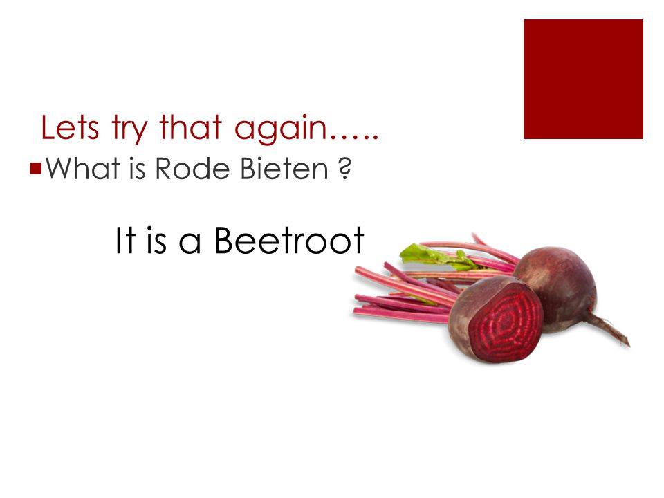 Lets try that again…..  What is Rode Bieten ? It is a Beetroot