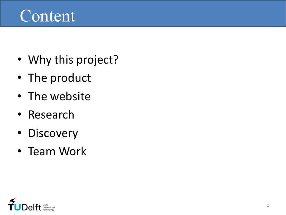 Why this project The product The website Research Discovery Team Work Content 2