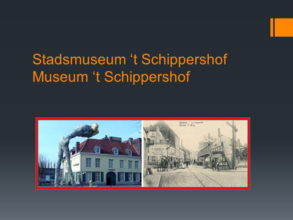 Stadsmuseum 't Schippershof Museum 't Schippershof