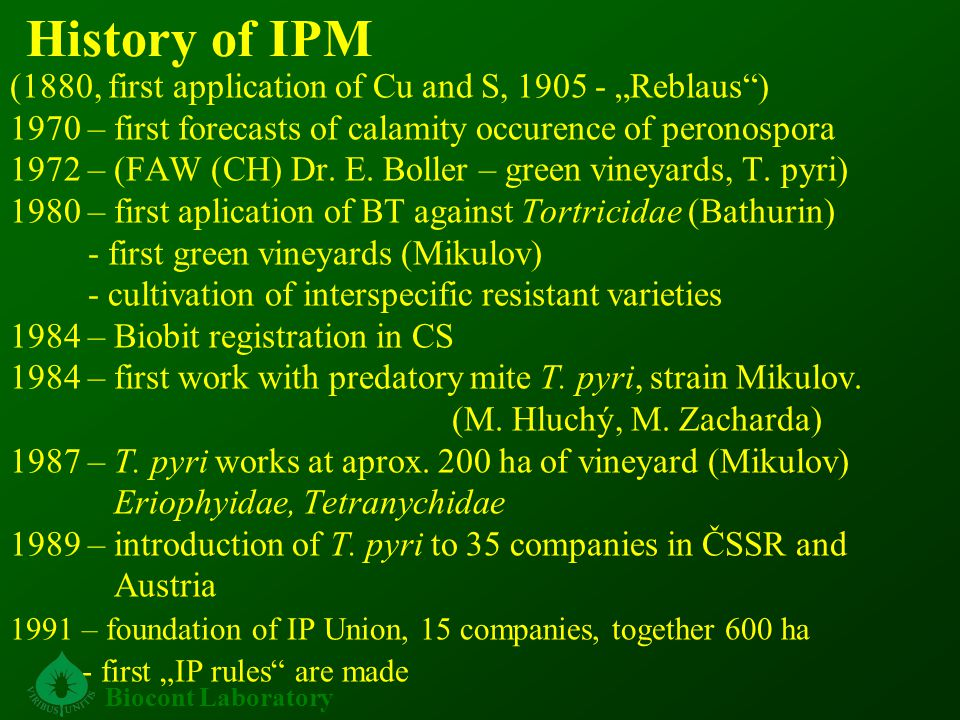 "History of IPM (1880, first application of Cu and S, 1905 - ""Reblaus ) 1970 – first forecasts of calamity occurence of peronospora 1972 – (FAW (CH) Dr."