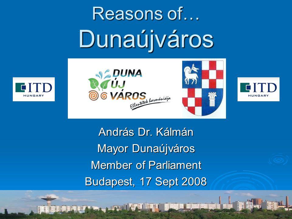 Reasons of… Dunaújváros András Dr.
