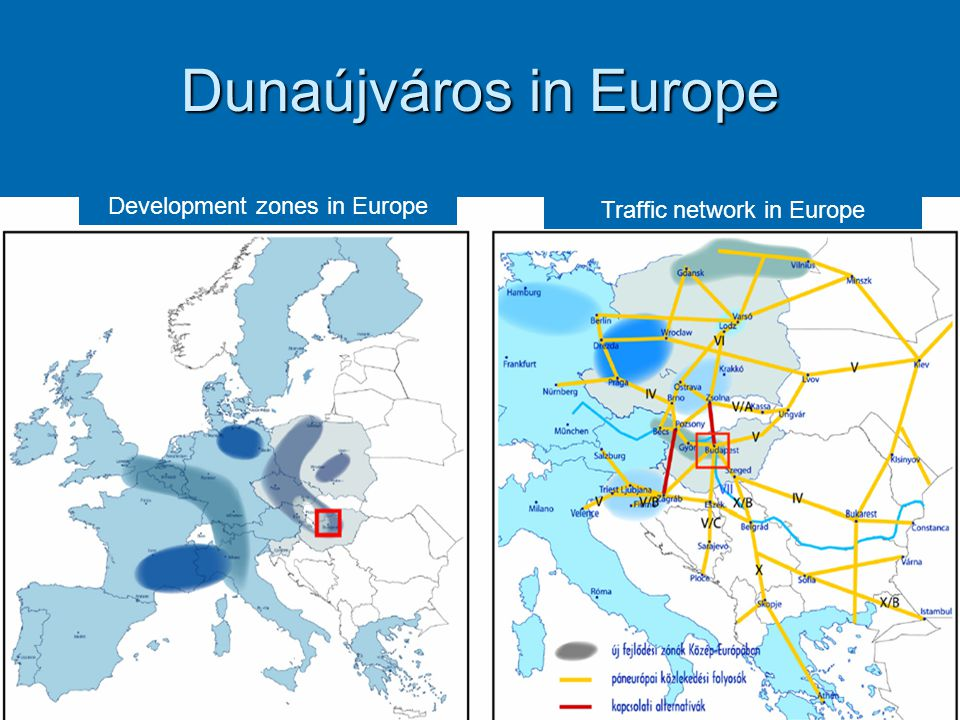 Dunaújváros in Europe Development zones in Europe Traffic network in Europe