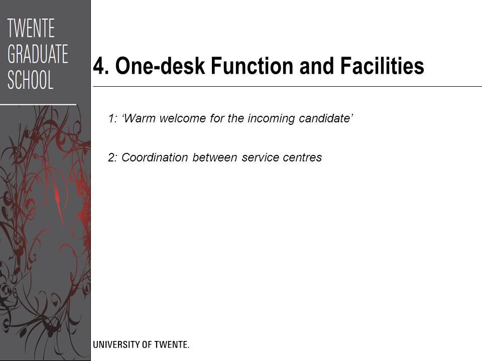 4. One-desk Function and Facilities 1: 'Warm welcome for the incoming candidate' 2: Coordination between service centres