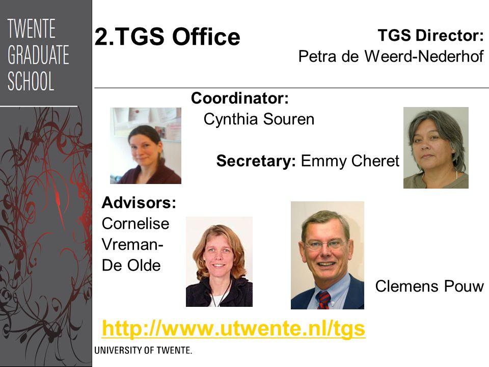 2.TGS Office TGS Director: Petra de Weerd-Nederhof Coordinator: Cynthia Souren Secretary: Emmy Cheret Advisors: Cornelise Vreman- De Olde Clemens Pouw