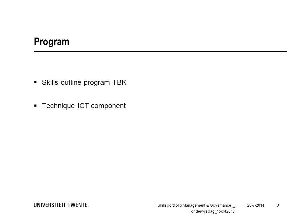 Program  Skills outline program TBK  Technique ICT component 28-7-2014Skillsportfolio Management & Governance _ onderwijsdag_15okt2013 3