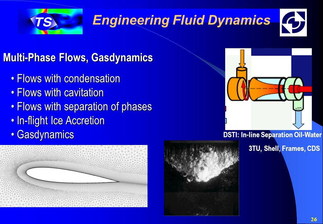 26 Engineering Fluid Dynamics Multi-Phase Flows, Gasdynamics Flows with condensation Flows with condensation Flows with cavitation Flows with cavitati