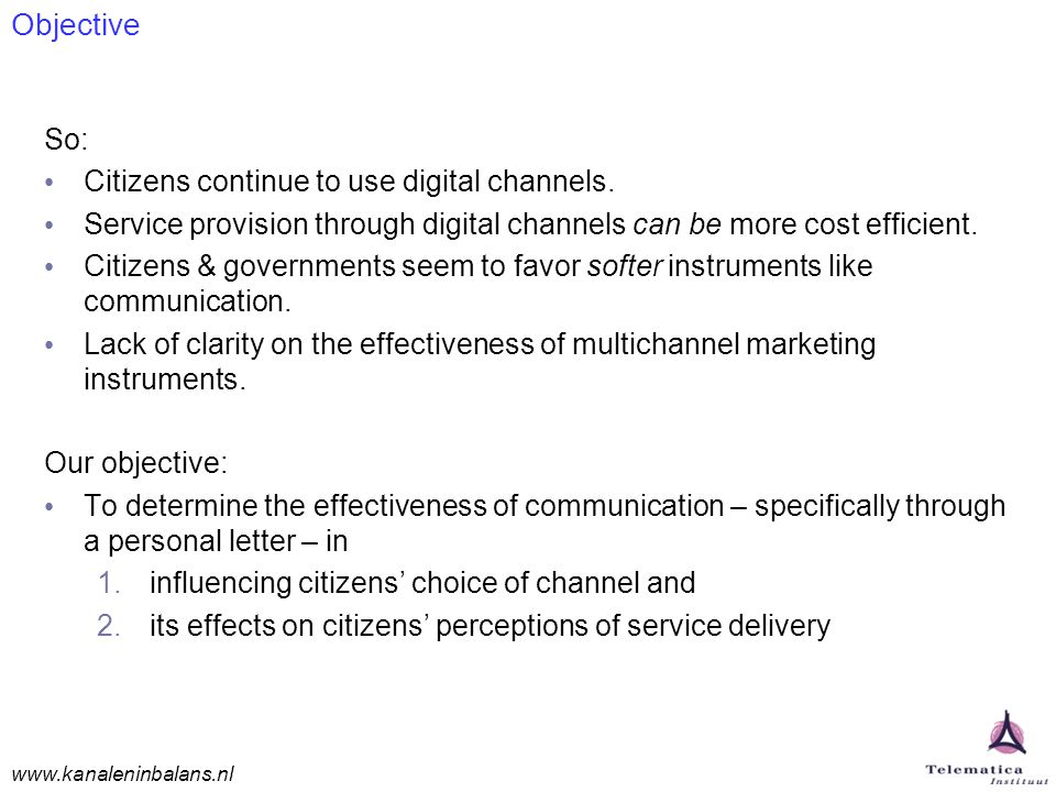 www.kanaleninbalans.nl Objective So: Citizens continue to use digital channels.