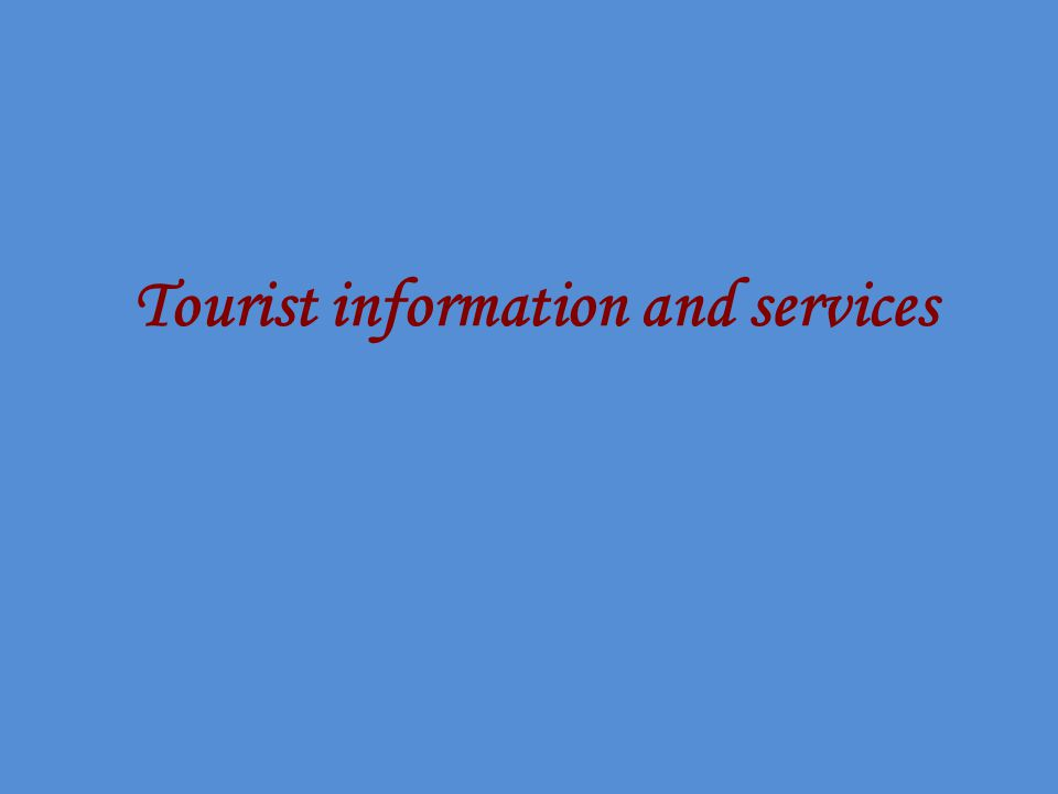 Tourist information and services