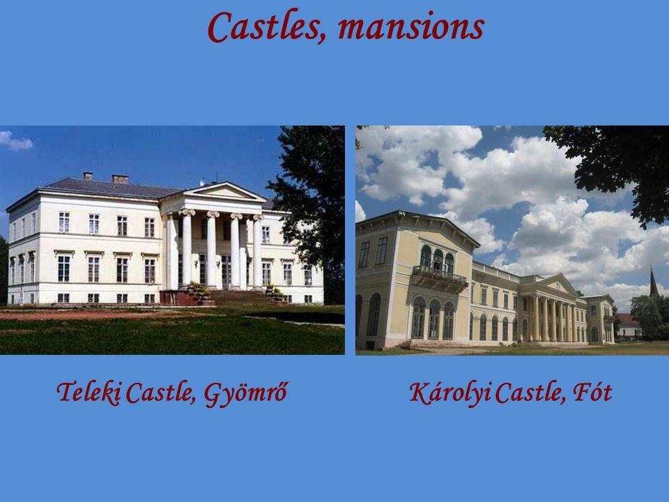 Castles, mansions Teleki Castle, GyömrőKárolyi Castle, Fót