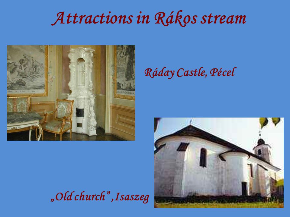 "Attractions in Rákos stream Ráday Castle, Pécel ""Old church ,Isaszeg"